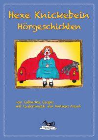 Hexe Knickebein Hörgeschichten!