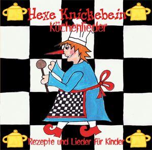 Hexe Knickebein Küchenlieder!